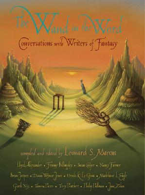 The Wand in the Word: Conversations with Writers of Fantasy Cover Image