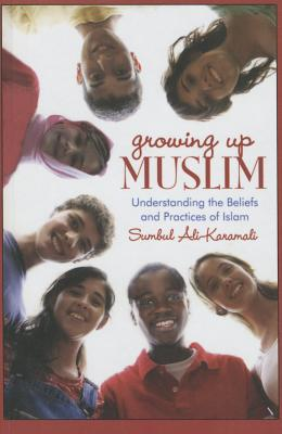 Growing Up Muslim: Understanding Islamic Beliefs and Practices Cover Image