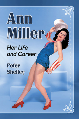 Ann Miller: Her Life and Career Cover Image