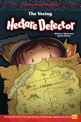 The Vexing Hectare Detector: Solving Mysteries Through Science, Technology, Engineering, Art & Math Cover Image