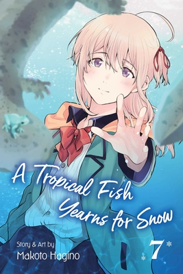 A Tropical Fish Yearns for Snow, Vol. 7 Cover Image