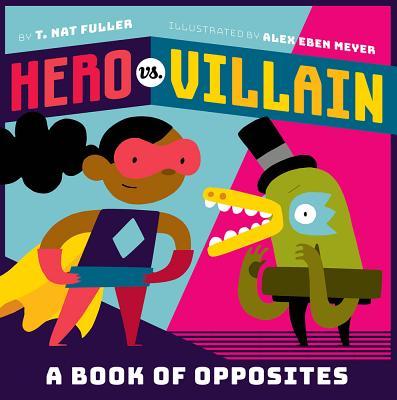Hero vs. Villain: A Book of Opposites Cover Image