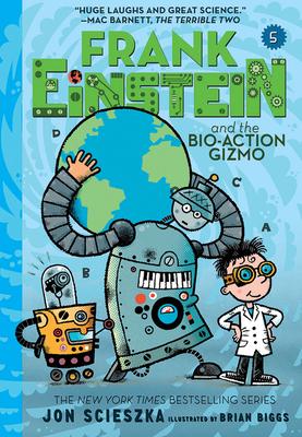 Frank Einstein and the Bio-Action Gizmo (Frank Einstein #5) Cover Image