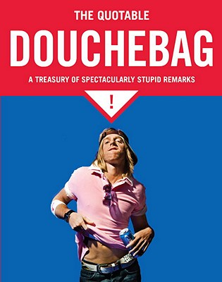 Cover for The Quotable Douchebag