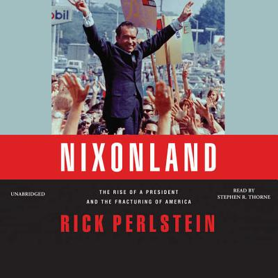 Nixonland: The Rise of a President and the Fracturing of America Cover Image