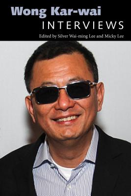 Wong Kar-Wai: Interviews (Conversations with Filmmakers) Cover Image