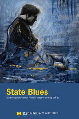 State Blues: The Michigan Review of Prisoner Creative Writing, Volume 13 Cover Image