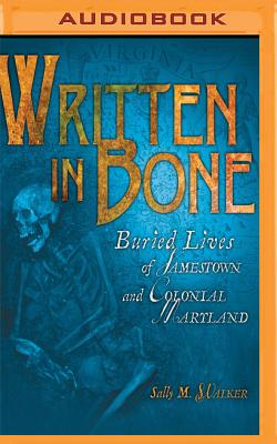 Written in Bone: Buried Lives of Jamestown and Colonial Maryland Cover Image