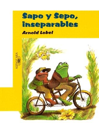 Sapo y Sepo, Inseparables = Frog and Toad Together Cover Image