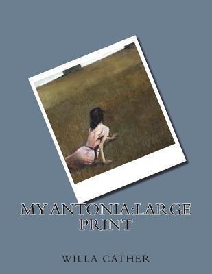 My Antonia: Large Print Cover Image