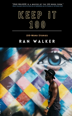 Keep It 100: 100-Word Stories Cover Image