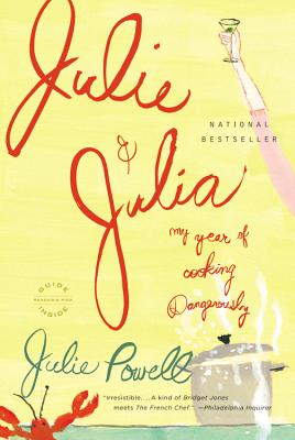 Julie and Julia: My Year of Cooking Dangerously Cover Image