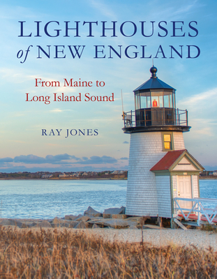Lighthouses of New England: From Maine to Long Island Sound cover
