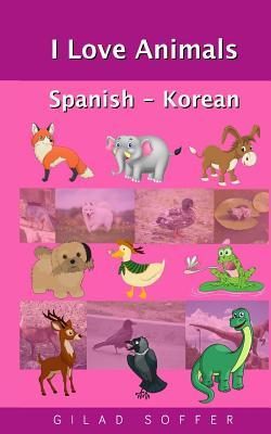 I Love Animals Spanish - Korean Cover Image