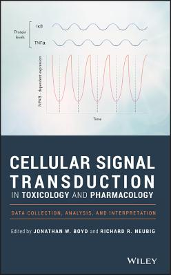 Cellular Signal Transduction in Toxicology and Pharmacology: Data Collection, Analysis, and Interpretation Cover Image