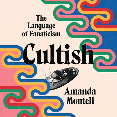 Cultish: The Language of Fanaticism Cover Image