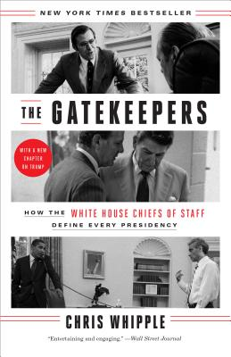 The Gatekeepers: How the White House Chiefs of Staff Define Every Presidency Cover Image