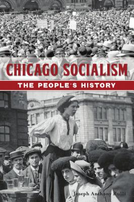 Chicago Socialism: The People's History Cover Image