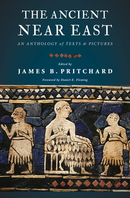 The Ancient Near East: An Anthology of Texts and Pictures Cover Image