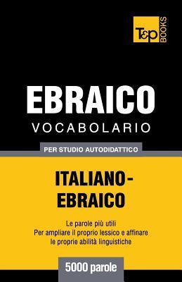 Vocabolario Italiano-Ebraico per studio autodidattico - 5000 parole Cover Image