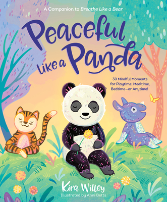 Peaceful Like a Panda: 30 Mindful Moments for Playtime, Mealtime, Bedtime-or Anytime! Cover Image
