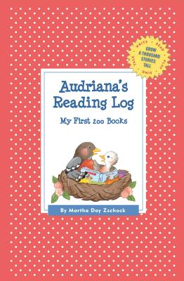 Audriana's Reading Log: My First 200 Books (Gatst) (Grow a Thousand Stories Tall) Cover Image