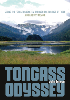 Tongass Odyssey: Seeing the Forest Ecosystem through the Politics of Trees (Alaska) Cover Image