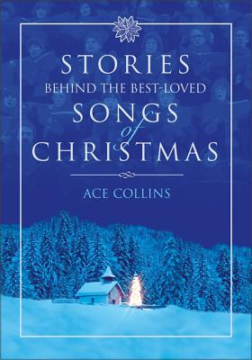 Stories Behind the Best-Loved Songs of Christmas Cover