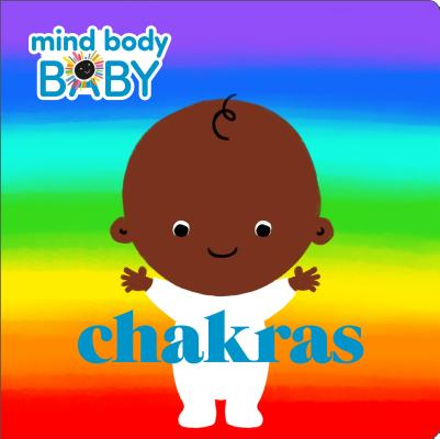 Mind Body Baby: Chakras Cover Image