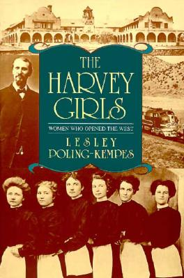 The Harvey Girls: Women Who Opened the West Cover Image