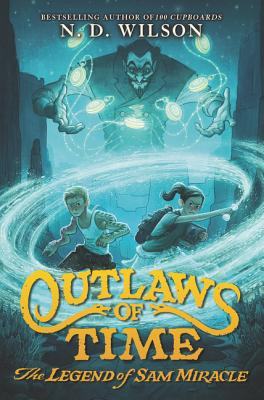 Outlaws of Time: The Legend of Sam Miracle Cover Image