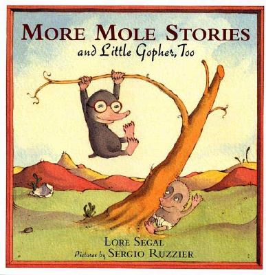 More Mole Stories and Little Gopher, Too Cover