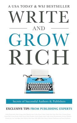 Write and Grow Rich: Secrets of Successful Authors and Publishers Cover Image