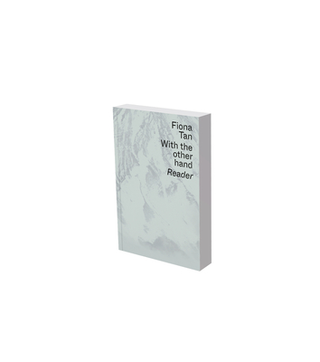 Fiona Tan: With the Other Hand: Text reader of the Museum der Moderne Salzburg and Kunsthalle Krems Cover Image