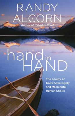 hand in Hand: The Beauty of God's Sovereignty and Meaningful Human Choice Cover Image
