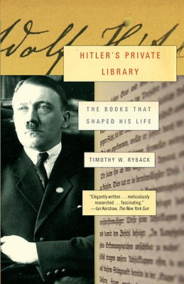 Hitler's Private Library: The Books That Shaped His Life Cover Image