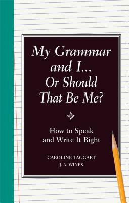 My Grammar and I or Should That Be Me? Cover