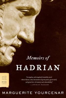 Memoirs of Hadrian (FSG Classics) Cover Image