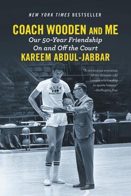 COACH WOODEN & ME, by Kareem Abdul-Jabbar