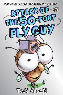 Attack of the 50-Foot Fly Guy! (Fly Guy #19) Cover Image
