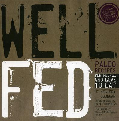 Well Fed: Paleo Recipes for People Who Love to Eat Cover Image