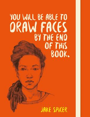You Will be Able to Draw Faces by the End of This Book Cover Image