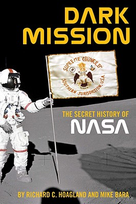 Dark Mission: The Secret History of the National Aeronautics and Space Administration Cover Image