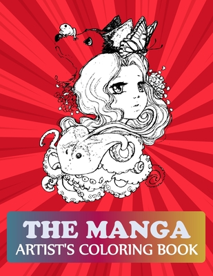The Manga Artist's Coloring Book: Manga Coloring Book For Kids Cover Image