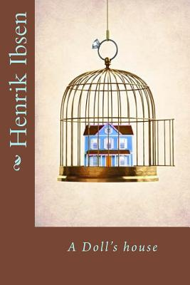 an analysis of publication in a dolls house by henrik ibsen Read expert analysis on a doll's house including character analysis,  publication date: 1879  a doll's house henrik ibsen translated by r farquharson sharp.