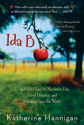 Ida B: . . . and Her Plans to Maximize Fun, Avoid Disaster, and (Possibly) Save the World Cover Image