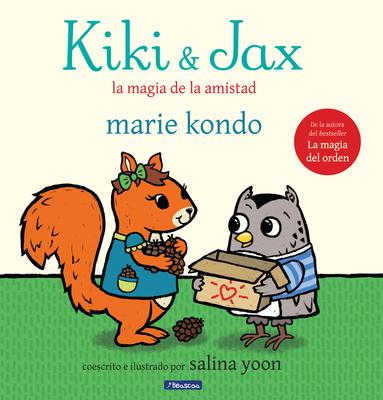 Kiki & Jax: La magia de la amistad / Kiki & Jax: The Life-Changing Magic of Friendship Cover Image