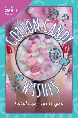 Cotton Candy Wishes: A Swirl Novel Cover Image