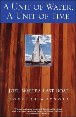A Unit of Water, A Unit of Time: Joel White's Last Boat Cover Image