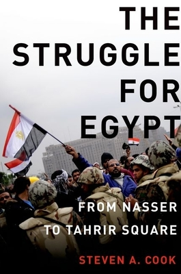 The Struggle for Egypt: From Nasser to Tahrir Square Cover Image